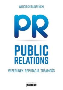 Public Relations. Wizerunek, reputacja, tożsamość